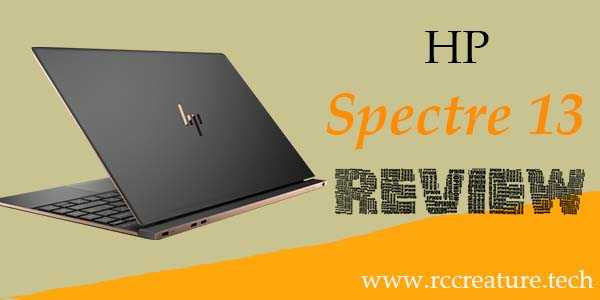 HP Spectre 13 Review : All You Need To Know (2019)