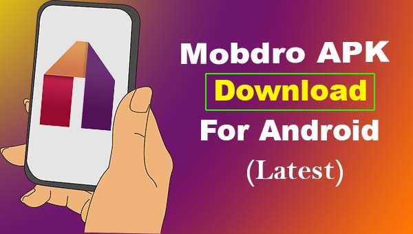 Mobdro APK 2.1.32 Free Download (Official Latest Version 2020)