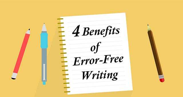 Top 4 Key Benefits Of Writing Error Free Essays(2020)