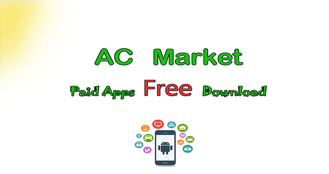 ACMarket Apk | Where can I download premium apps For free ( 2020 )
